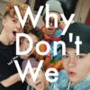 Why Don't We(ホワイ・ドント・ウィー)のメンバーwikiプロフィール&おすすめ人気曲は?SUMMER SONIC2018で来日